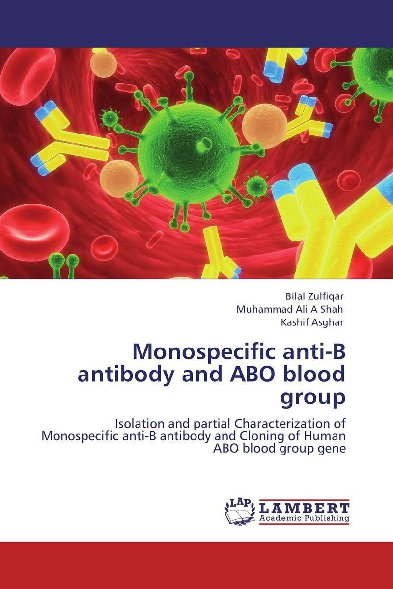 Bilal Zulfiqar,Muhammad Ali A Shah and Kashif Asghar Monospecific anti-B antibody and ABO blood group vrunda shah and vipul shah herbal therapy for liver disease
