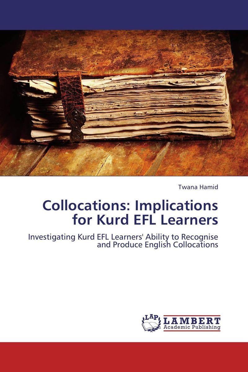 Twana Hamid Collocations: Implications for Kurd EFL Learners roshanak nouralian learning based readiness and speaking ability of efl learners