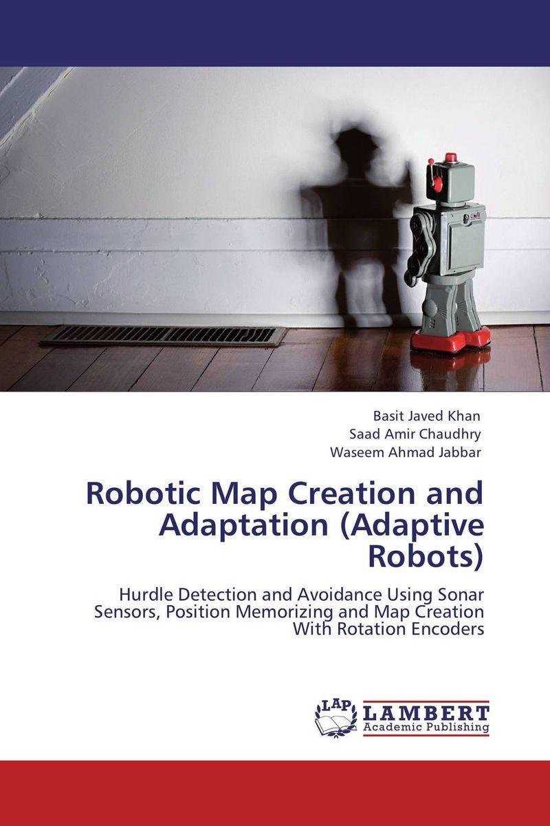 Basit Javed Khan,Saad Amir Chaudhry and Waseem Ahmad Jabbar Robotic Map Creation and Adaptation (Adaptive Robots) khan shahzada akhtar naeem khan and muhammad javed seismic risk assessment of buildings