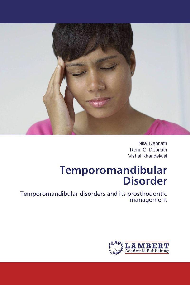 Nitai Debnath,Renu G. Debnath and Vishal Khandelwal Temporomandibular Disorder paramjit singh and kennath j arul temporomandibular joint in health and disorders