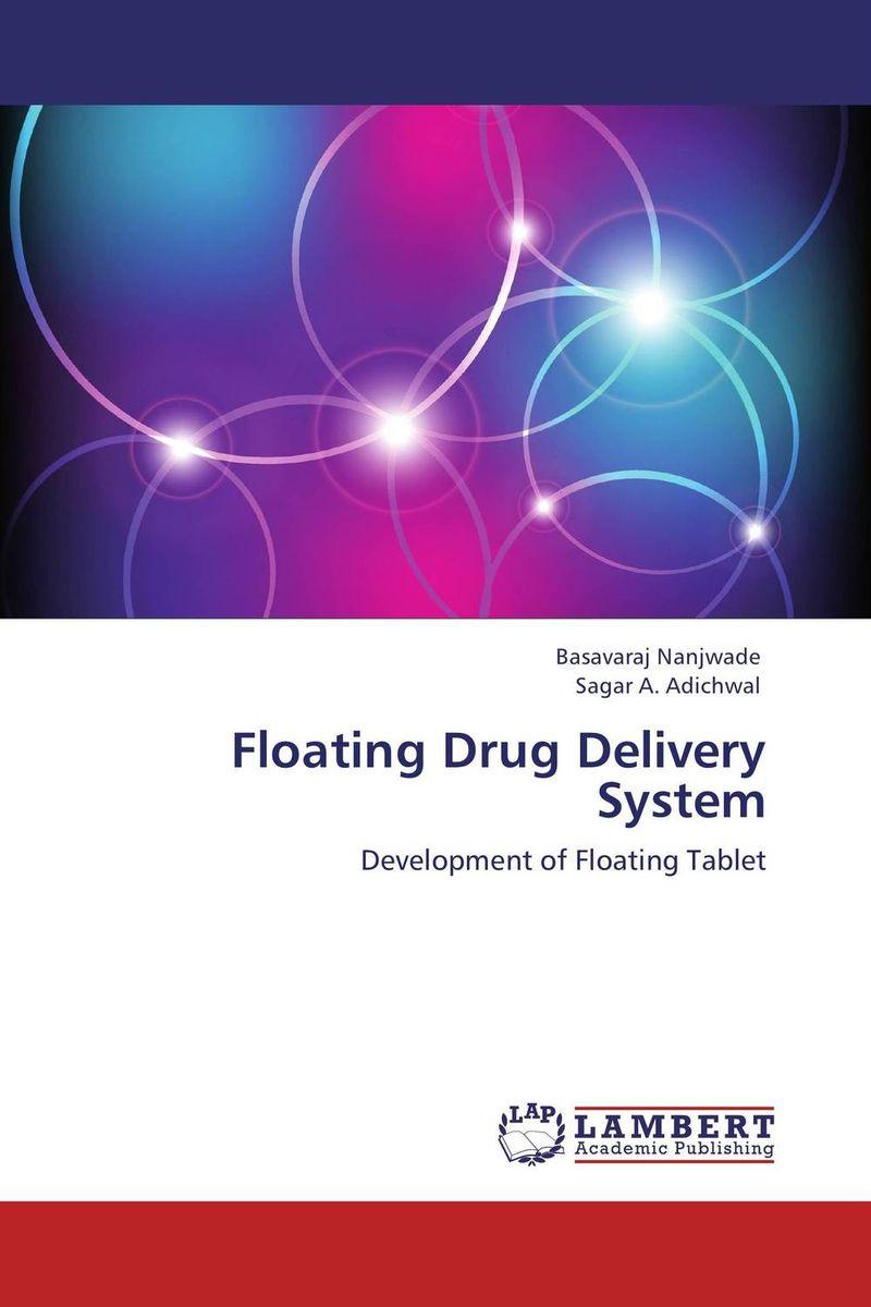 Basavaraj Nanjwade and Sagar A. Adichwal Floating Drug Delivery System deepika singh and amita verma floating drug delivery system a novel technology