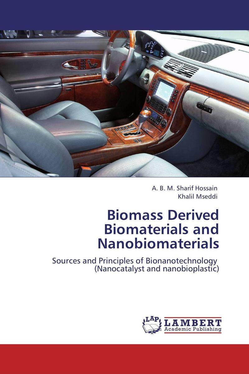 A. B. M. Sharif Hossain and Khalil Mseddi Biomass Derived Biomaterials and Nanobiomaterials abm sharif hossain and fusao mizutani dwarfing peach trees grafted on vigorous rootstocks