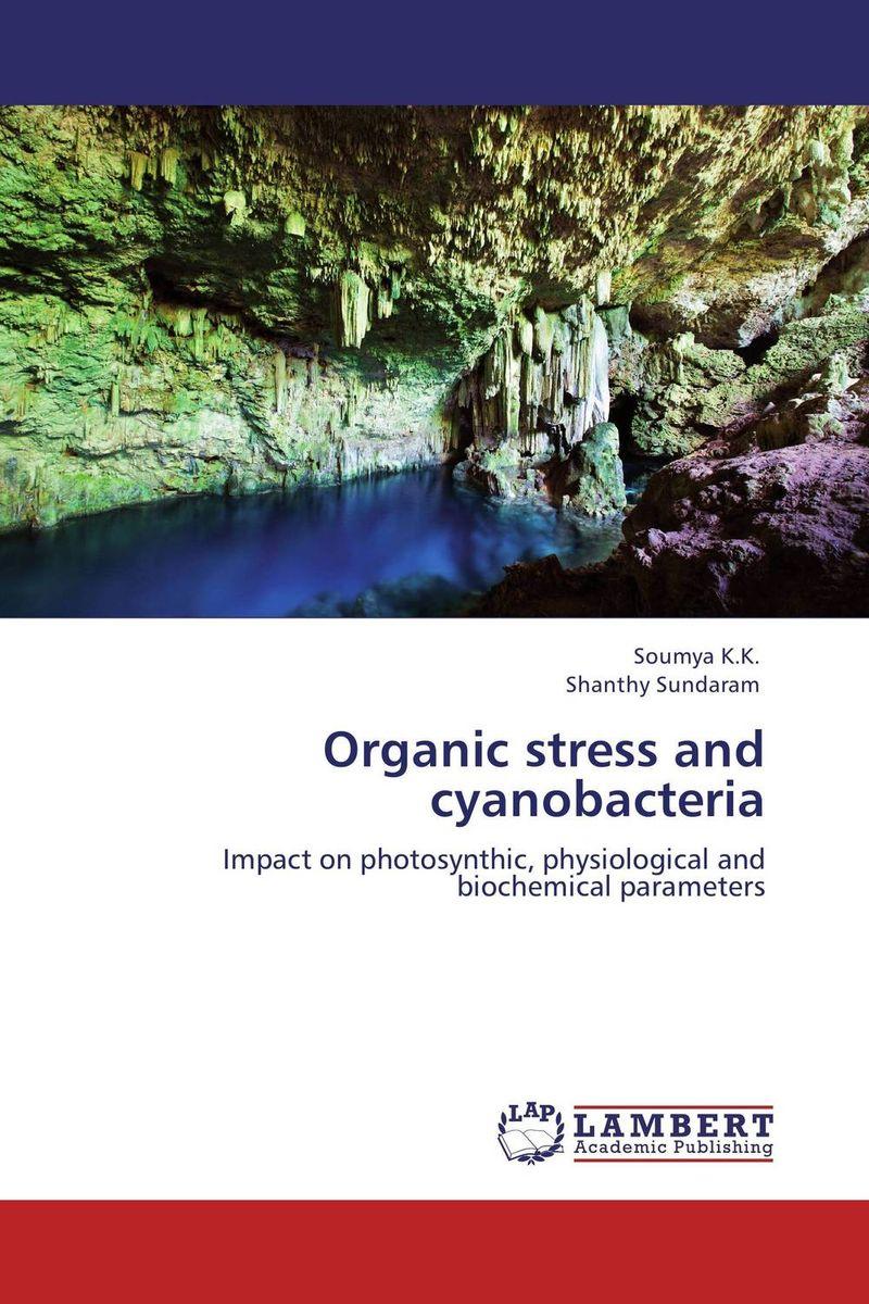 Soumya K.K. and Shanthy Sundaram Organic stress and cyanobacteria shalini purwar shanthy sundaram and anil kumar molecular mechanism of plant resistance wheat fungal interaction