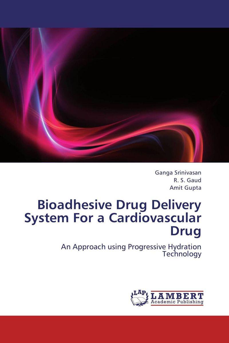 Ganga Srinivasan,R. S. Gaud and Amit Gupta Bioadhesive Drug Delivery System For a Cardiovascular Drug neelam singh puneet gupta and yatendra kumar multiparticulate drug delivery system of cephalosporin
