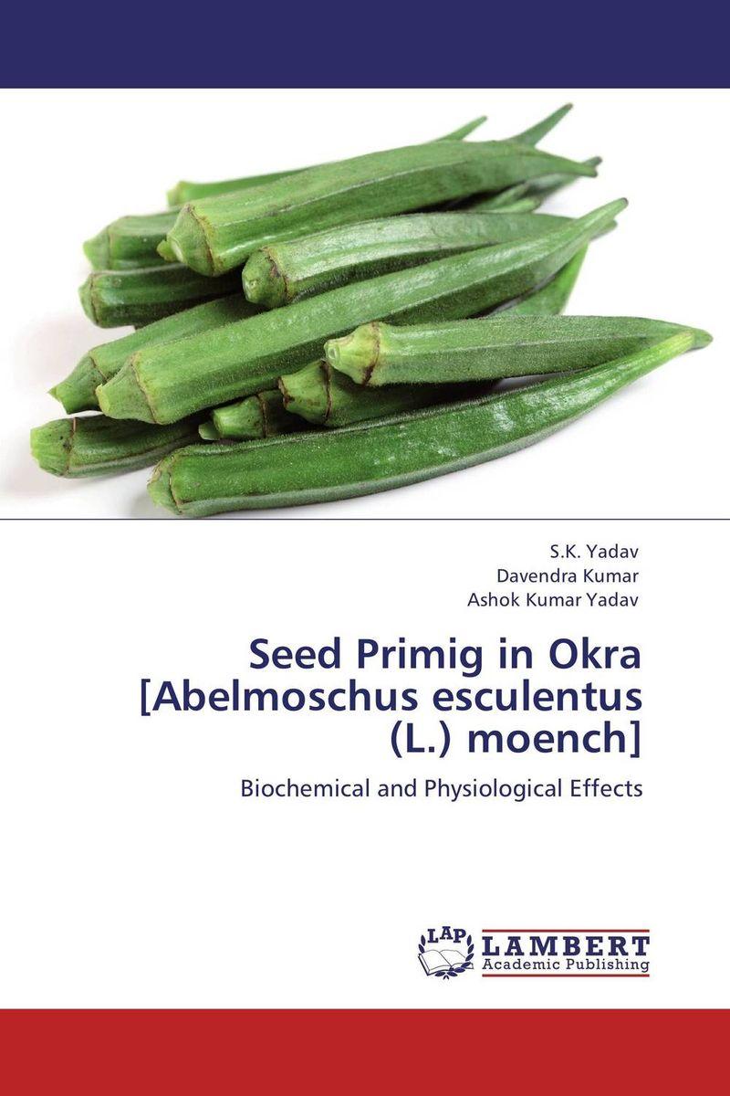 S.K. Yadav,Davendra Kumar and Ashok Kumar Yadav Seed Primig in Okra [Abelmoschus esculentus (L.) moench] brijesh yadav and rakesh kumar soil zinc fractions and nutritional composition of seeded rice