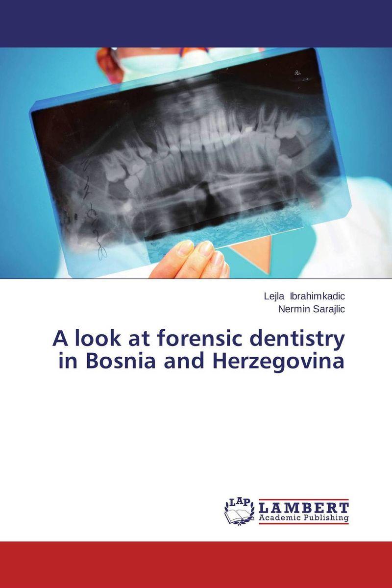 Lejla Ibrahimkadic and Nermin Sarajlic A look at forensic dentistry in Bosnia and Herzegovina karanprakash singh ramanpreet kaur bhullar and sumit kochhar forensic dentistry teeth and their secrets