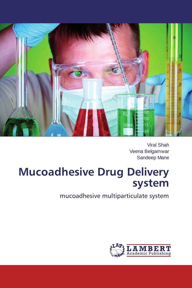 Viral Shah,Veena Belgamwar and Sandeep Mane Mucoadhesive Drug Delivery system deepika singh and amita verma floating drug delivery system a novel technology