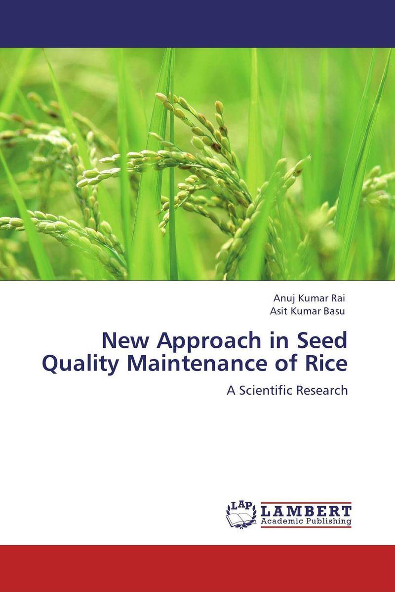 Anuj Kumar Rai and Asit Kumar Basu New Approach in Seed Quality Maintenance of Rice purnima sareen sundeep kumar and rakesh singh molecular and pathological characterization of slow rusting in wheat