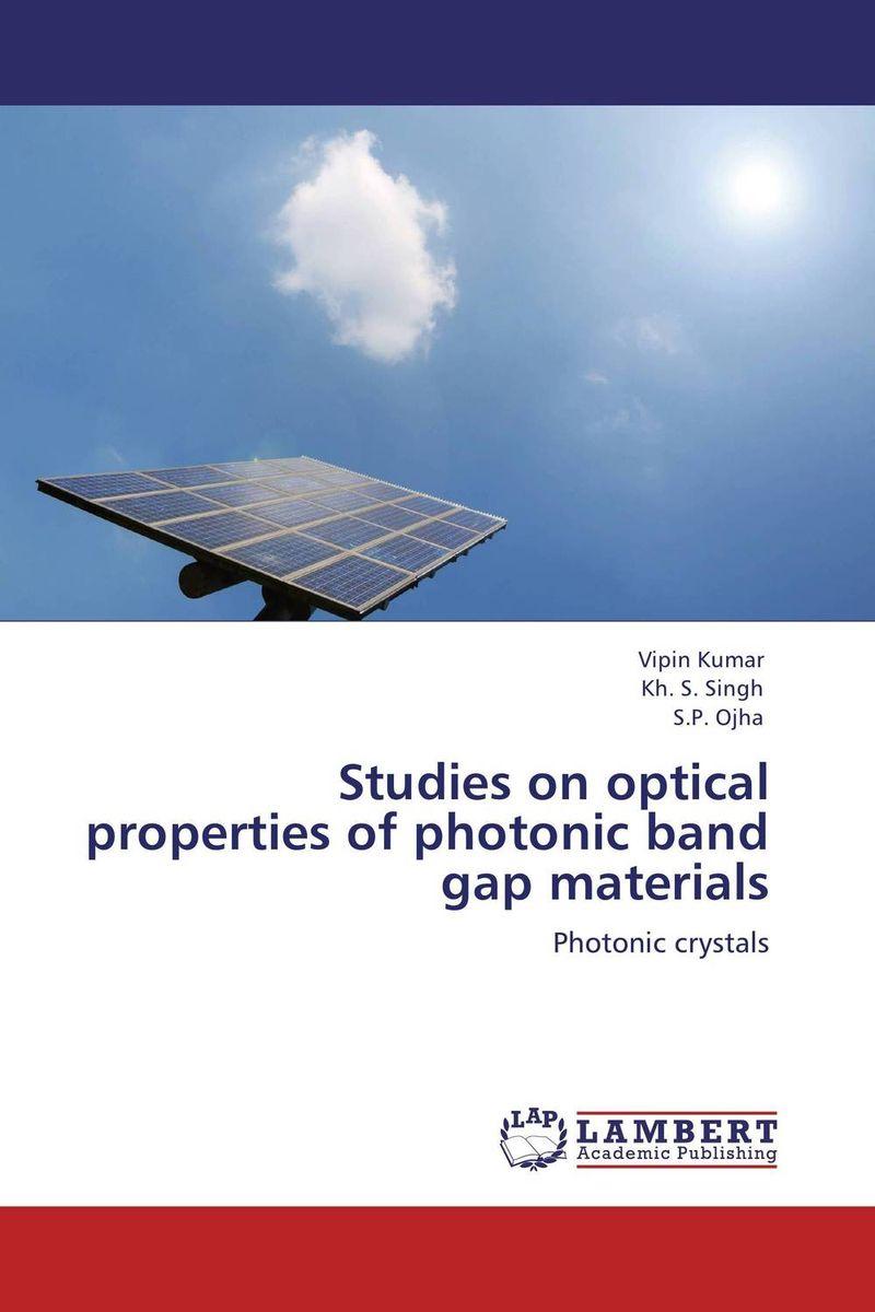 Vipin Kumar,Kh. S. Singh and S.P. Ojha Studies on optical properties of photonic band gap materials girjesh singh v ganesan and s b shrivastava structural studies of nano crystalline metal oxide films