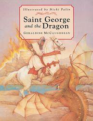 McCaughrean, Geraldine Saint George and the Dragon chris wormell george and the dragon