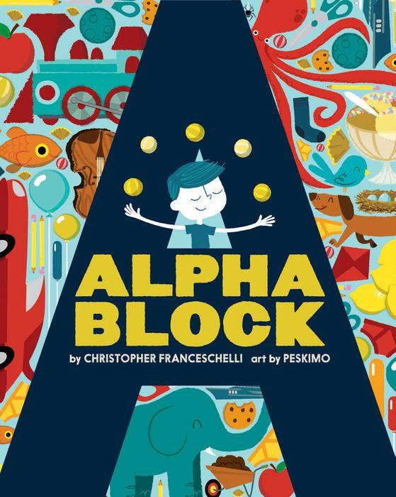 Christopher Franceschelli, illustrated by Peskimo Alphablock