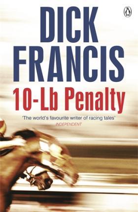 Dick Francis. 10-Lb Penalty