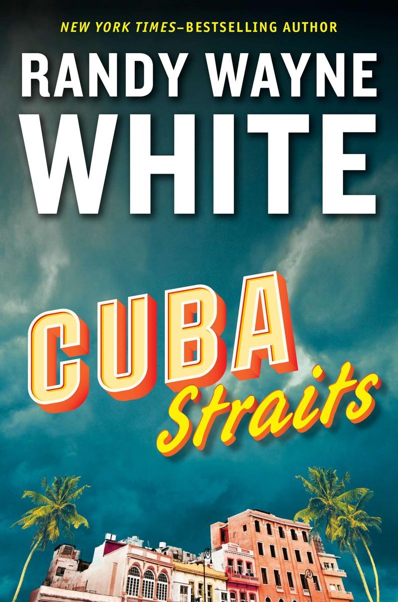 WHITE, RANDY WAYNE. CUBA STRAITS