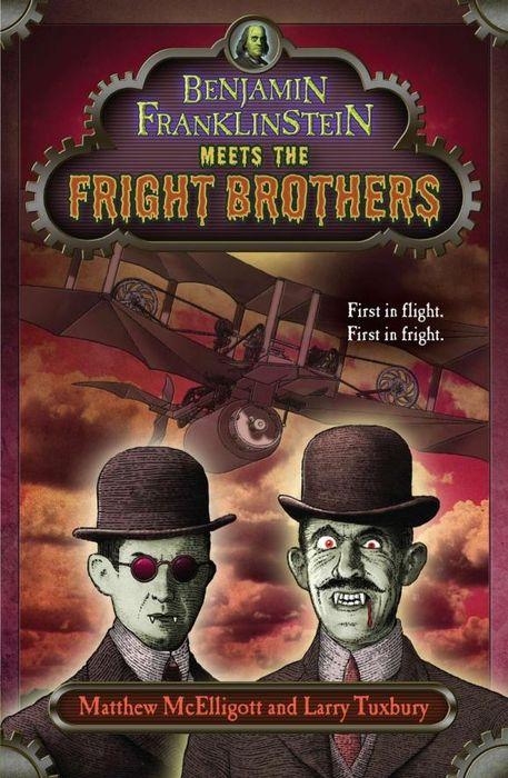 Matthew McElligott. Benjamin Franklinstein Meets the Fright Brothers