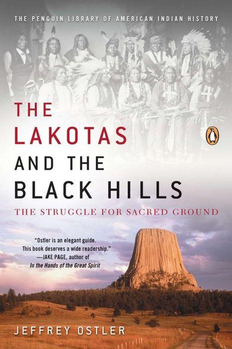 Jeffrey Ostler The Lakotas And the Black Hills книги издательство аст везунчики