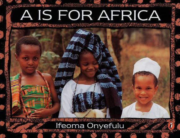 Ifeoma Onyefulu. A Is for Africa