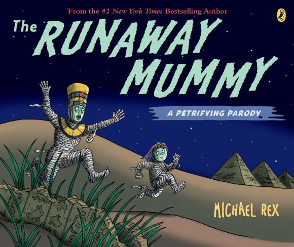 цены  Michael Rex Runaway Mummy: a Petrifying Parody