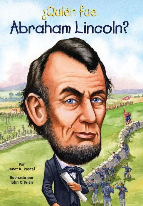 Janet Pascal. ?Quien fue Abraham Lincoln?