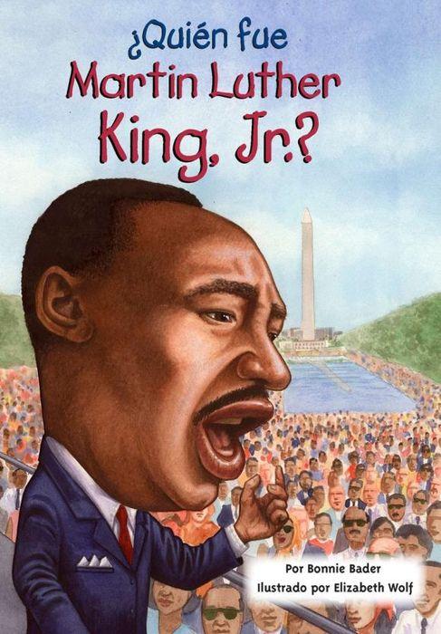 Bonnie Bader. ?Quien fue Martin Luther King, Jr.?