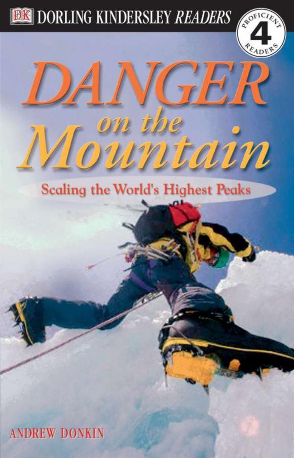 Andrew Donkin. DK Readers L4: Danger on the Mountain