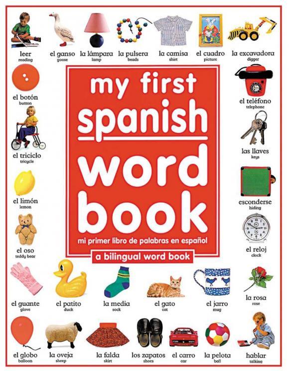 My First Spanish Word Book / Mi Primer Libro De Palabras EnEspaA±ol hide this spanish book