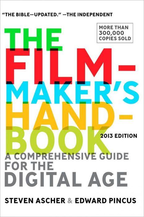 Steven Ascher. The Filmmaker's Handbook