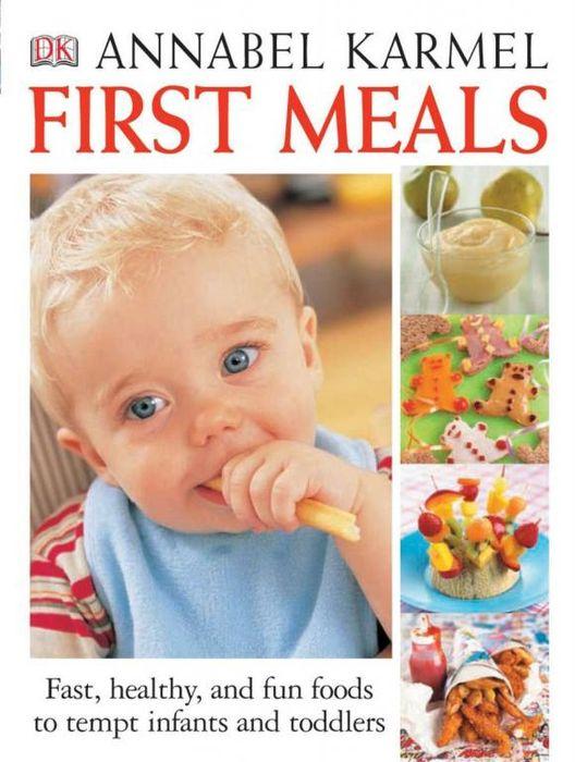 Annabel Karmel. First Meals Revised