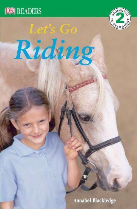 Annabel Blackledge. DK Readers L2: Let's Go Riding