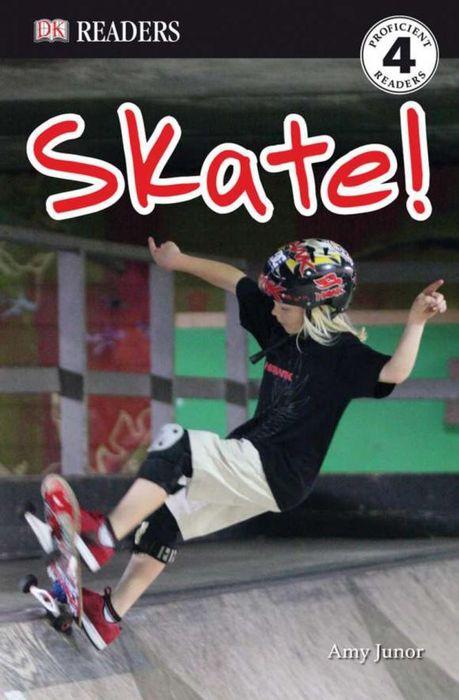Amy Junor. DK Readers L4: Skate!