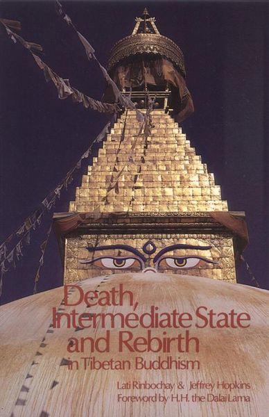 Jeffrey Hopkins. Death, Intermediate State, And Rebirth In Tibetan Buddhism