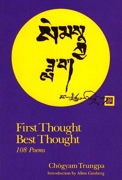Chogyam Trungpa. First Thought Best Thought
