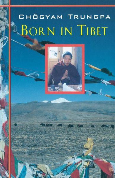 Chogyam Trungpa. Born In Tibet