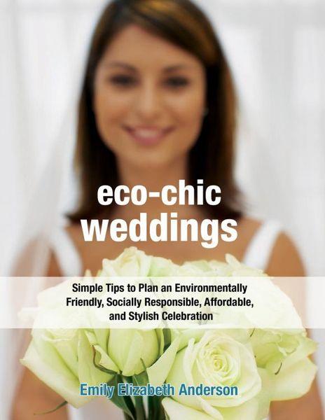 Emily Elizabeth Anderson. Eco-Chic Weddings