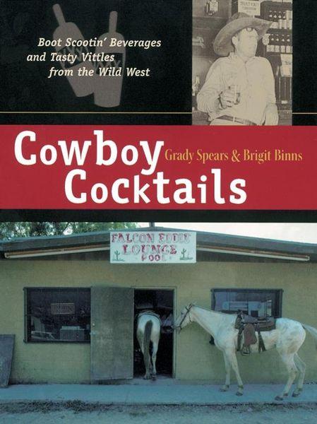 Grady Spears. Cowboy Cocktails
