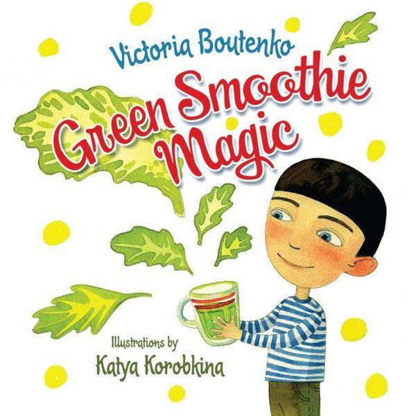 Victoria Boutenko. Green Smoothie Magic