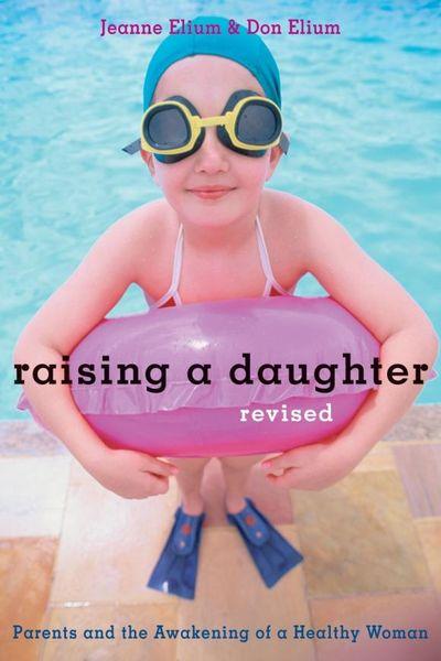 Jeanne Elium. Raising a Daughter