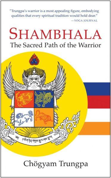 Chogyam Trungpa. Shambhala: The Sacred Path of the Warrior