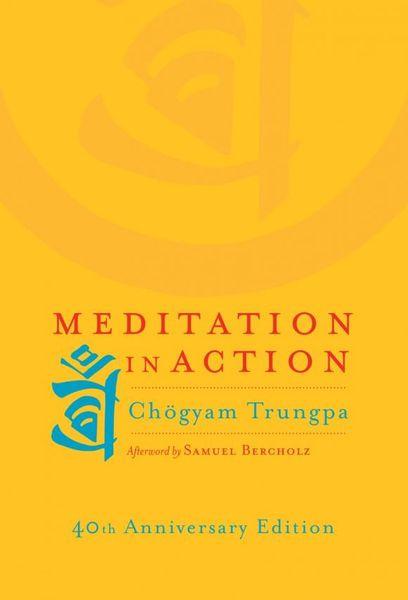 Chogyam Trungpa. Meditation in Action