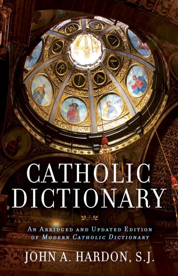 John Hardon. Catholic Dictionary