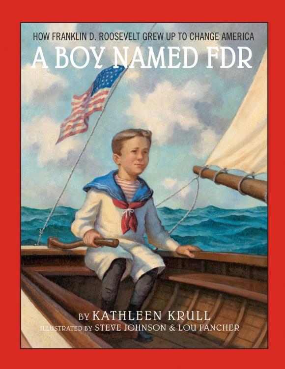 Kathleen Krull. A Boy Named FDR