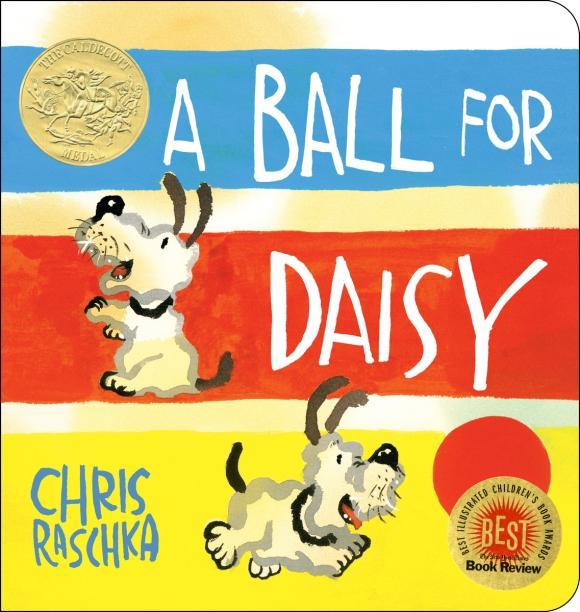 Chris Raschka. A Ball for Daisy