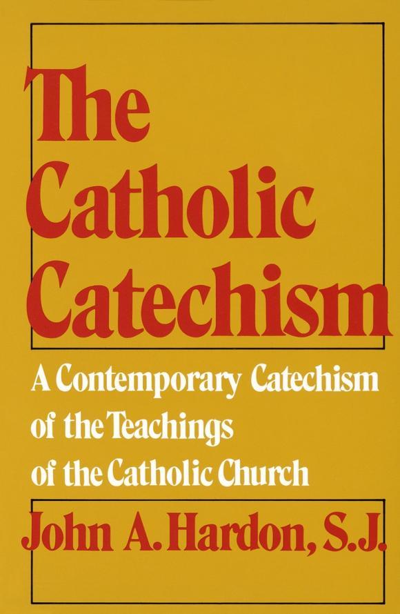 John Hardon. Catholic Catechism
