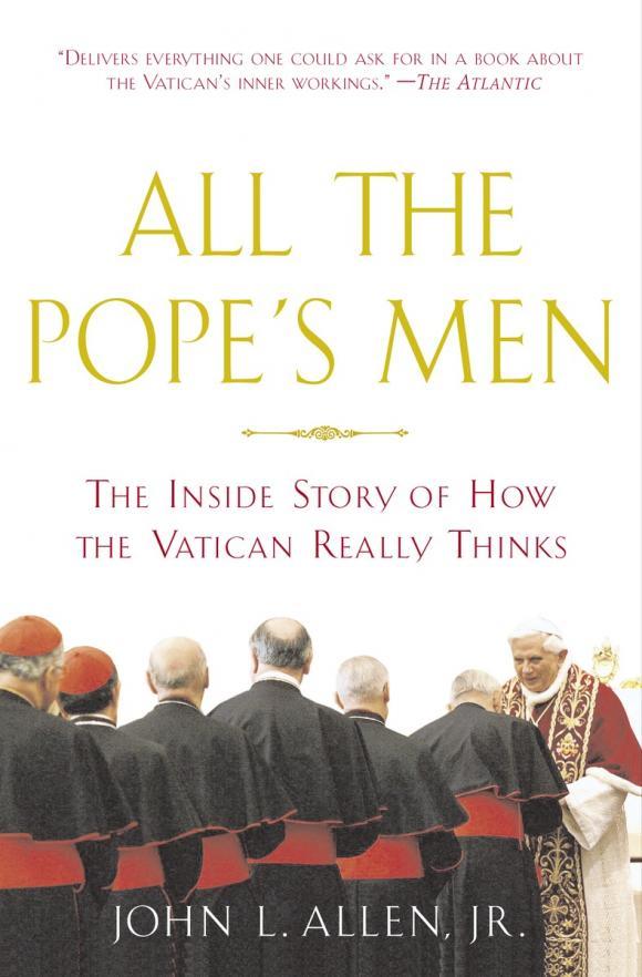 John L. Allen, Jr.. All the Pope's Men