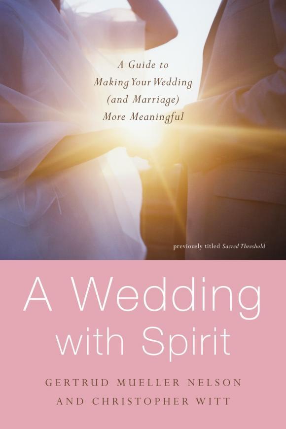 Gertrud Mueller Nelson. A Wedding with Spirit