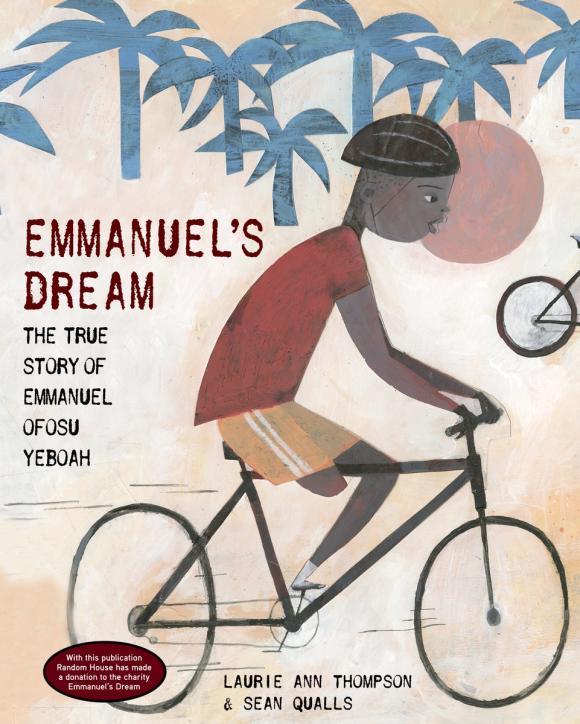 Laurie Ann Thompson. Emmanuel's Dream: The True Story of Emmanuel Ofosu Yeboah
