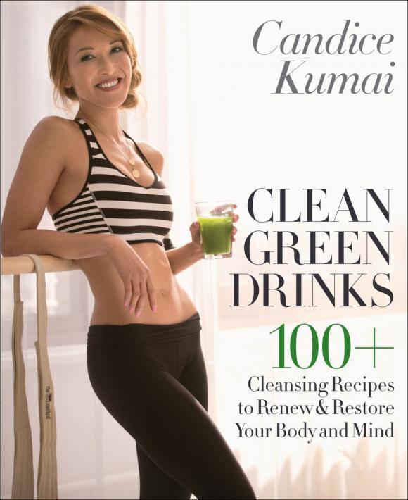 Candice Kumai. Clean Green Drinks