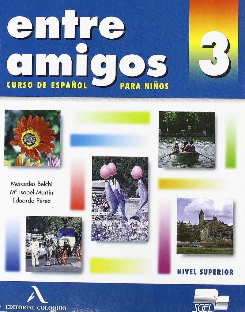 Entre Amigos 3 Libro del alumno #ост./не издается#