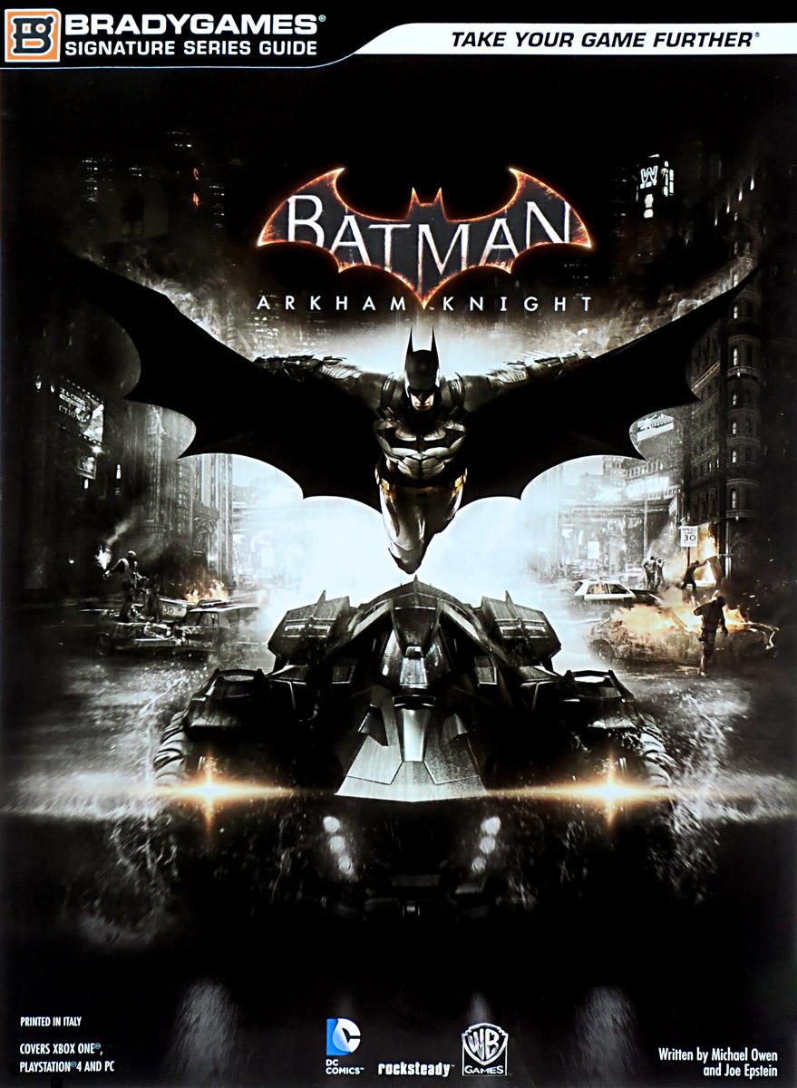 Michael Owen, Joe Epstein. Batman: Arkham Knight: Signature Series Guide (+Access Code)