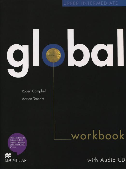 Robert Campbell, Adrian Tennant Global: Upper Intermediate: Workbook (+ CD-ROM) robert campbell adrian tennant global upp int wb cd