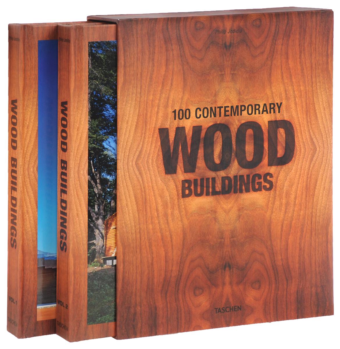 Philip Jodidio. 100 Contemporary Wood Buildings